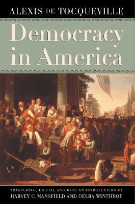 Democracy in America By Tocqueville, Alexis de/ Mansfield, Harvey C. (EDT)/ Winthrop, Delba (EDT)