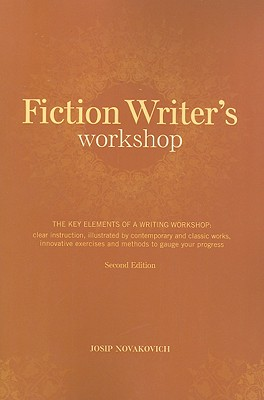 Fiction Writer's Workshop By Novakovich, Josip